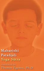 Maharishi Patanjali Yoga Sutras, new translation by Dr. Egenes